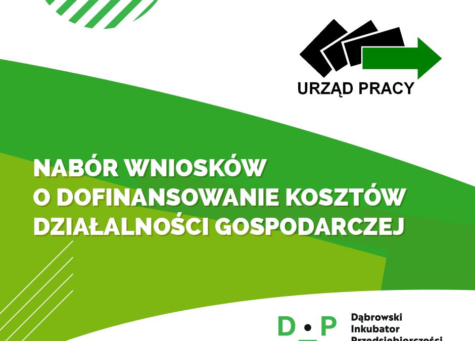Powiatowy Urząd Pracy w Dąbrowie Górniczej ogłasza nabór Wniosków o dofinansowanie kosztów podjęcia działalności gospodarczej