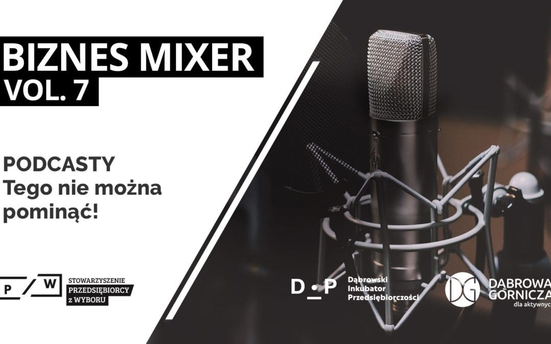 Biznes Mixer vol.7 – Podcasty