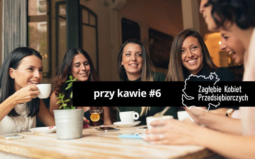 Zagłębie Kobiet Przedsiębiorczych przy kawie #6